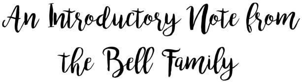 an introductory note from the bell family2